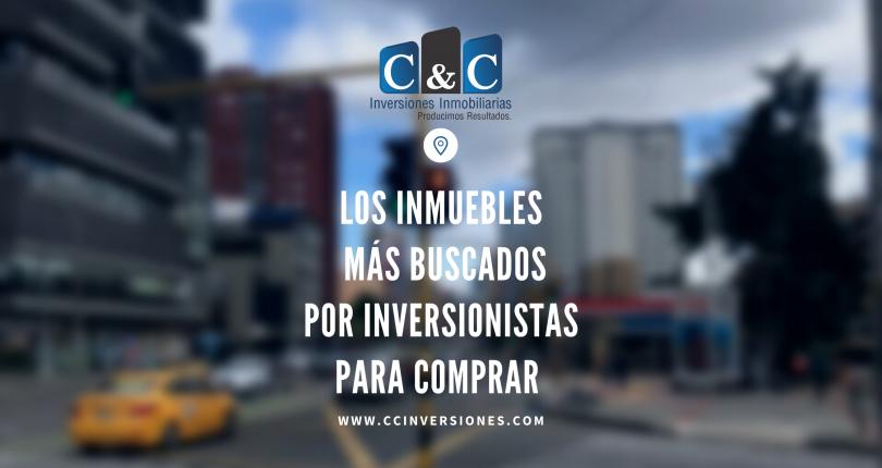 LOS INMUEBLES MÁS BUSCADOS POR INVERSIONISTAS PARA COMPRAR