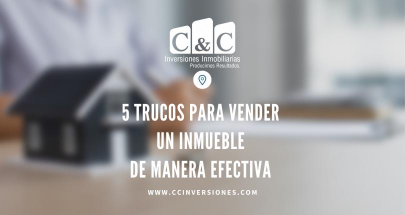5 TRUCOS PARA VENDER UN INMUEBLE DE MANERA EFECTIVA